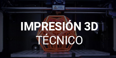 Técnico en Impresión 3D